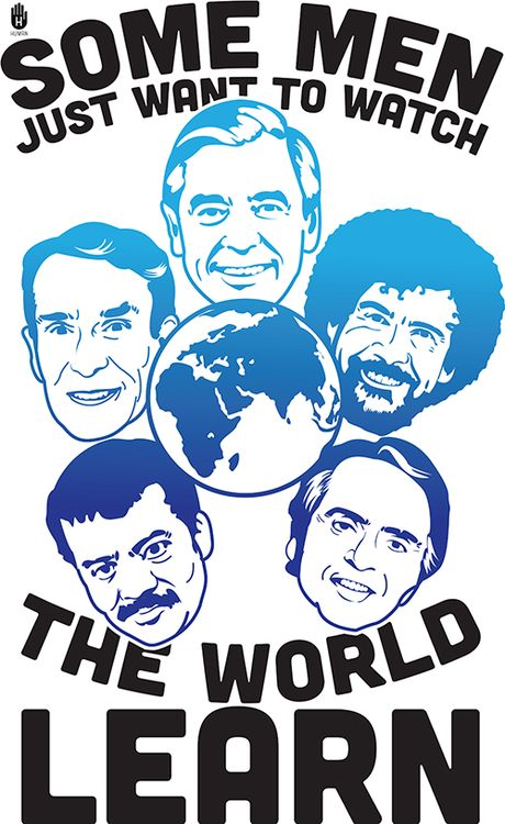 (From Top, Clockwise:) Mr. Rogers, Bob Ross, Carl Sagan, Neil deGrasse Tyson, and Bill Nye (the Science Guy).  @evolvingfortune