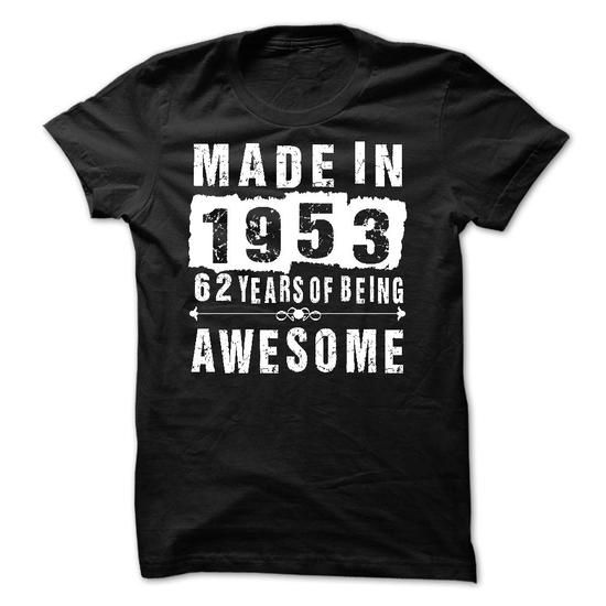 Made in 1953 - 62 years of being awesome - #cheap tee shirts #t shirt design website. GUARANTEE => https://www.sunfrog.com/Birth-Years/Made-in-1953--62-years-of-being-awesome-77418481-Guys.html?60505