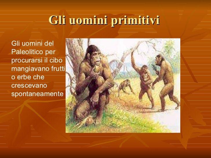 Gli Uomini Primitivi Gli Uomini Del Paleolitico Per Procurarsi Il