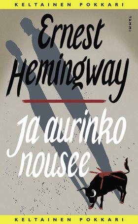 Hemingway: Ja aurinko nousee