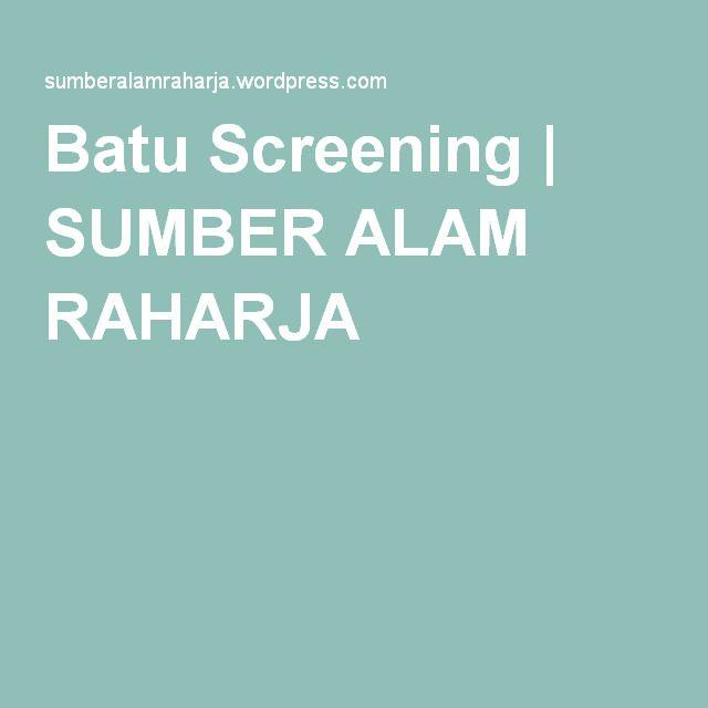 Batu Screening | SUMBER ALAM RAHARJA