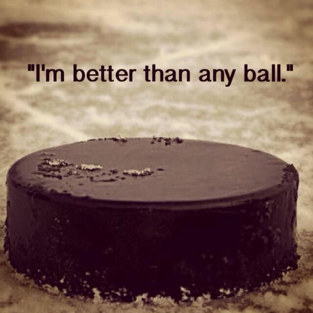 I am better than any ball. #hockey