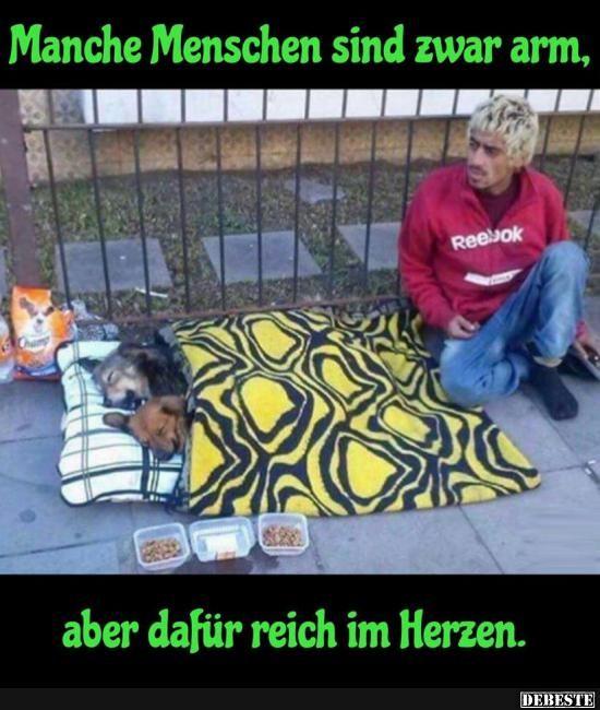 Manche Menschen sind zwar arm..