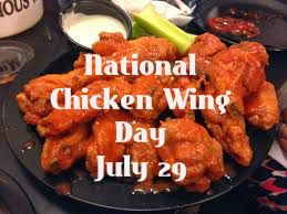 July 29, – NATIONAL CHICKEN WING DAY ...