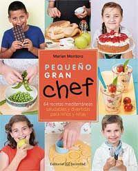 Pequeño gran chef : 64 recetas mediterráneas saludables y divertidas para niños y niñas