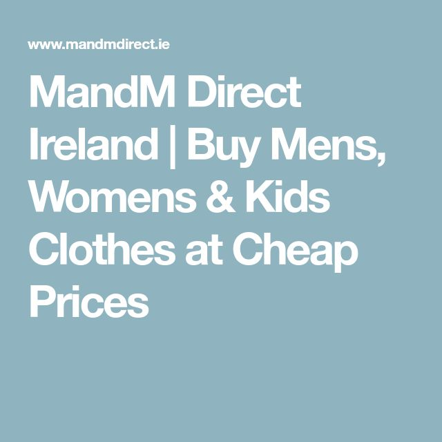MandM Direct Ireland | Buy Mens, Womens & Kids Clothes at Cheap Prices