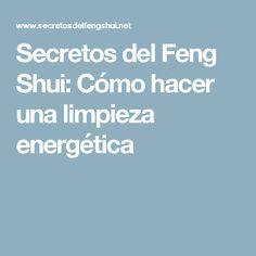 Secretos del Feng Shui: Cómo hacer una limpieza energética