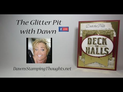Deck the Halls card ~ In the Glitter Pit - Dawn's Stamping Thoughts
