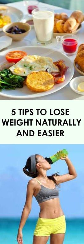 5 TIPS TO LOSE WEIGHT NATURALLY AND EASIER