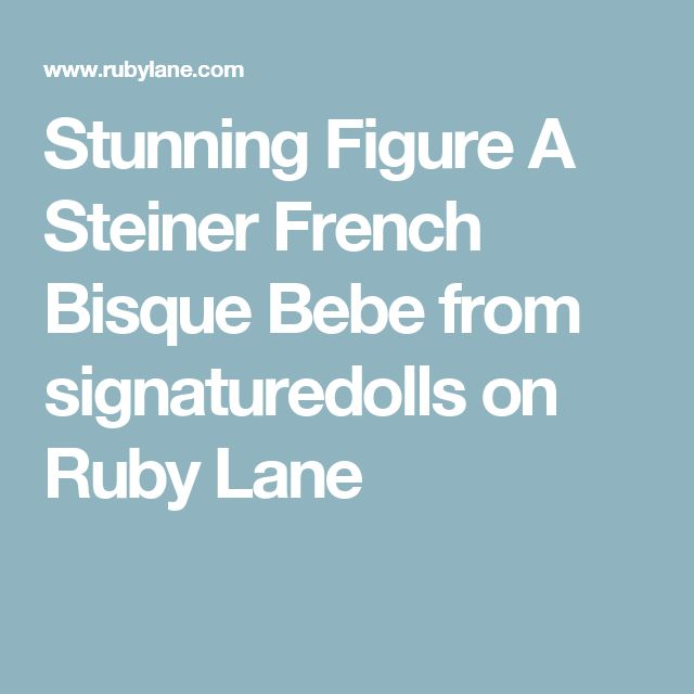 Stunning Figure A Steiner French Bisque Bebe from signaturedolls on Ruby Lane