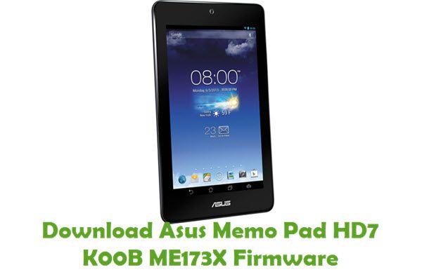 Download Asus Memo Pad HD7 K00B ME173X Firmware | Asus Stock