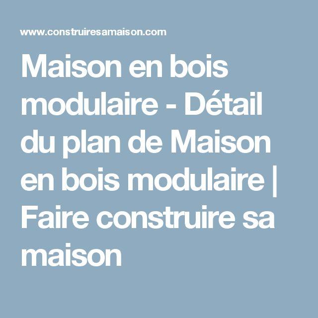 17 melhores ideias sobre faire construire sa maison no pinterest faire cons - Plan de maison modulaire ...