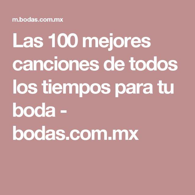 Las 100 mejores canciones de todos los tiempos para tu boda - bodas.com.mx
