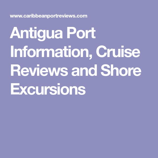Antigua Port Information, Cruise Reviews and Shore Excursions