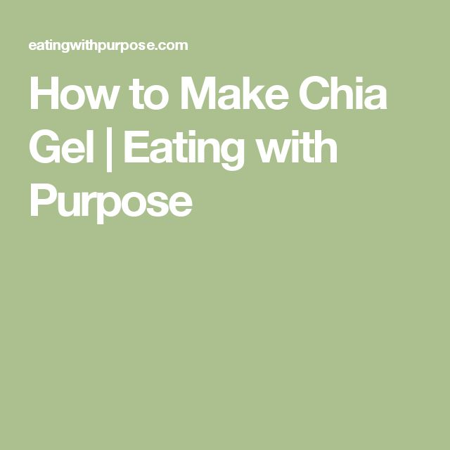 How to Make Chia Gel | Eating with Purpose