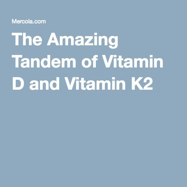 The Amazing Tandem of Vitamin D and Vitamin K2