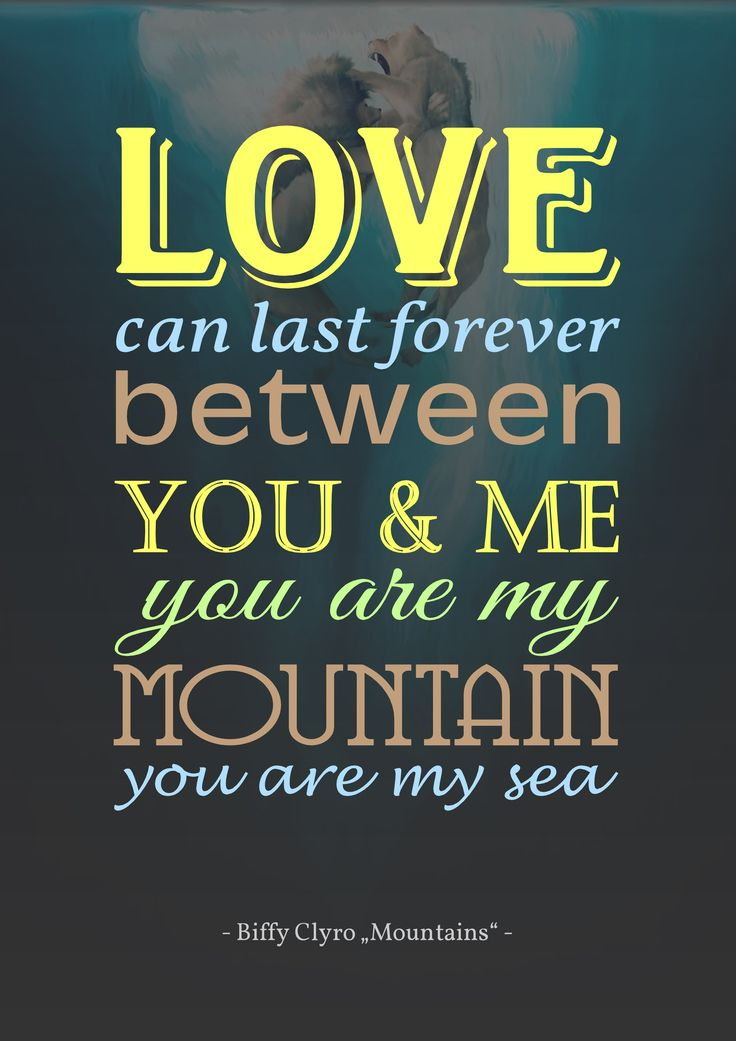 "Biffy Clyro Lyrics ""Mountains"" #typography #lyrics art"