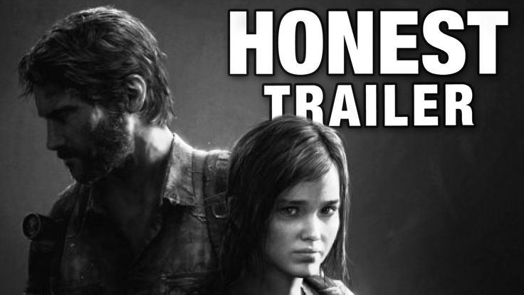 An Honest Trailer for Naughty Dog's Post-Apocalyptic Survival Video Game 'The Last of Us'