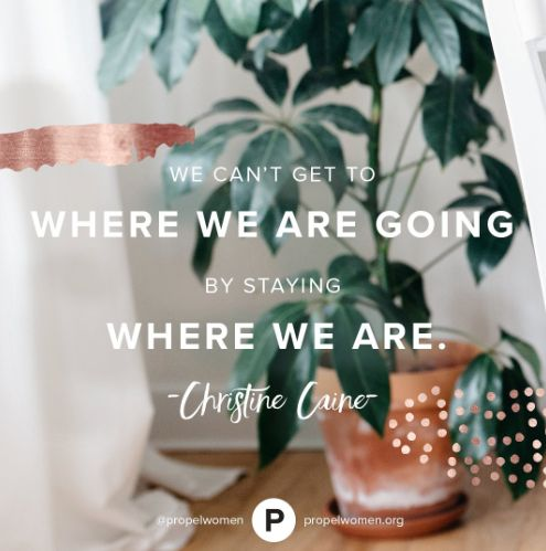 Risk the next move and step into your future. Break camp. Advance. —Christine Caine(The Next Step Quotes)