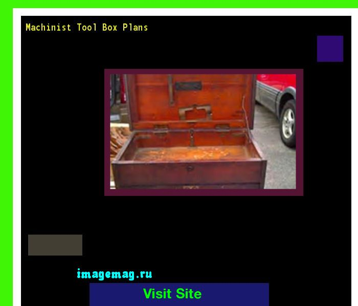 Machinist Tool Box Plans 184657 - The Best Image Search