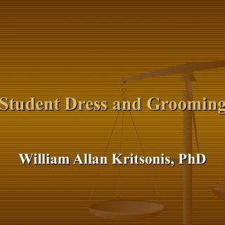 Student Dress and Grooming William Allan Kritsonis, PhD   Research Subject Student Uniforms and Grooming    History 1987 Cherry Hill Elementary made his. http://slidehot.com/resources/s-t-u-d-e-n-t-d-r-e-s-s-a-n-d-g-r-o-o-m-i-n-g.43733/