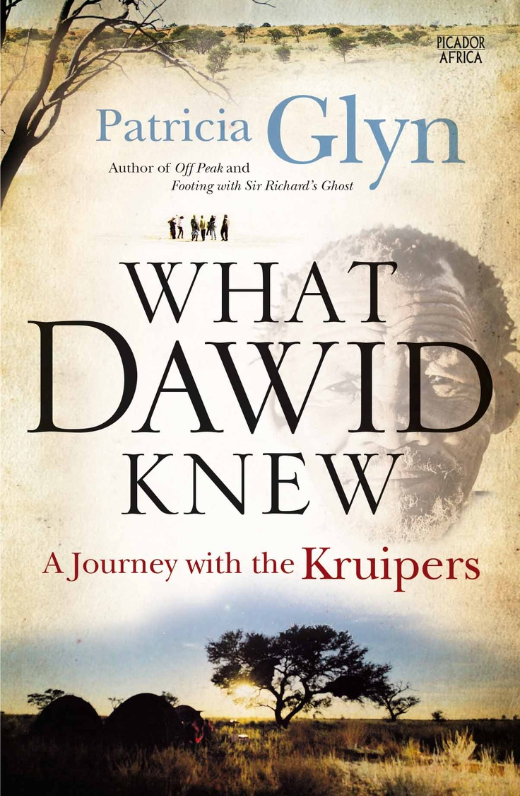 What Dawid Knew by Patricia Glyn Pan Macmillan