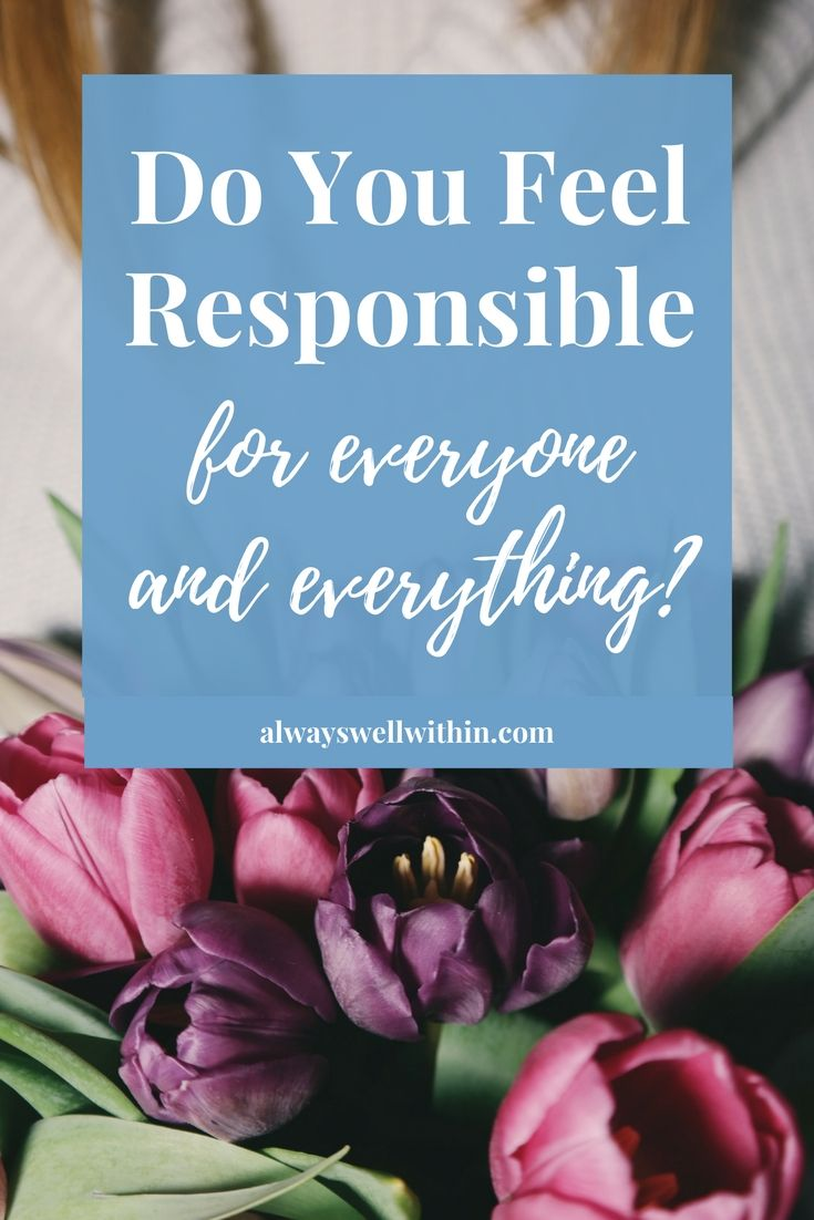 Getting over over-responsibility | hyper-responsibility