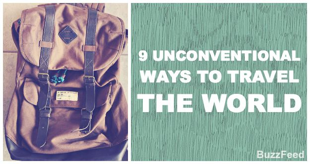 9 Unconventional Ways To Travel The World @gabrielle Roy