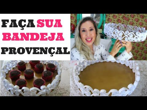DICAS PARA FESTA - D.I.Y BANDEJA PROVENÇAL | #2 | SILMARA GUIMARÃES | VITRINE EM PAUTA - YouTube