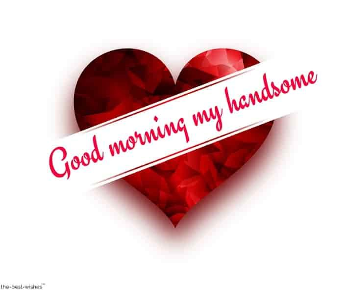 Romantic Good Morning Message For Husband Best Collection Romantic Good Morning Messages Good Morning Handsome Quotes Good Morning Love Messages