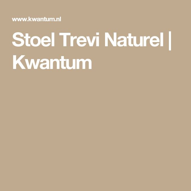 Stoel Trevi Naturel | Kwantum