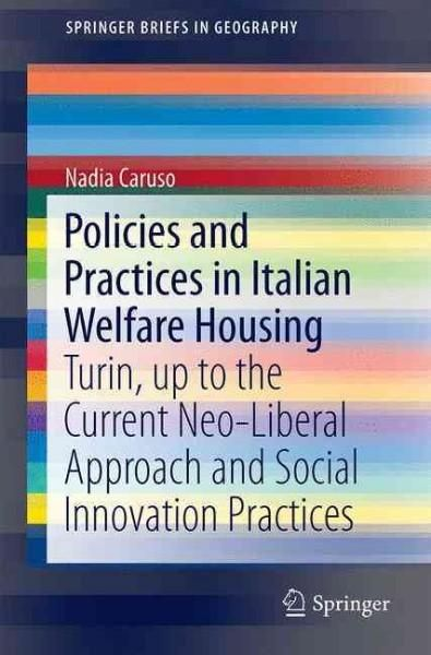 Policies and Practices in Italian Welfare Housing: Turin, Up to the Current Neo-liberal Approach and Social Innov...