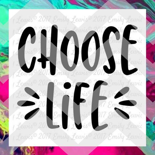 Choose Life t-shirt Pro-Life t-shirt t-shirt svgs