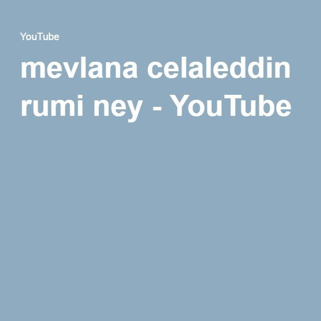 mevlana celaleddin rumi ney - YouTube