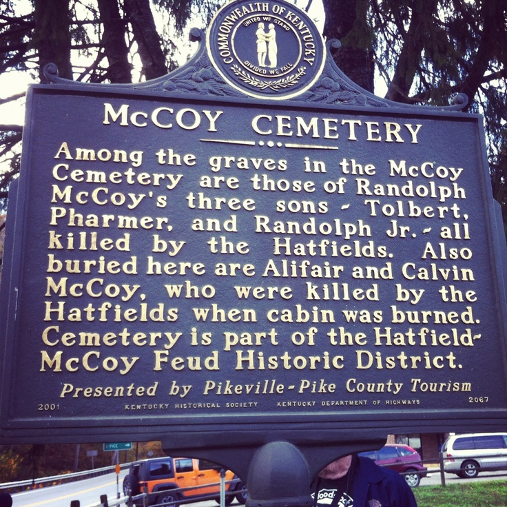 Hatfield and McCoy--one day I shall visit the family plot ;)