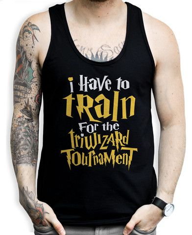 I Have To Train For The Tri Wizard Tournament Tank Tops #harrypotter