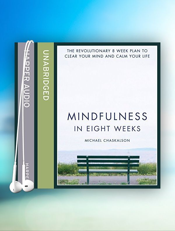 Mindfulness in Eight Weeks - Isn't it time you really relaxed?