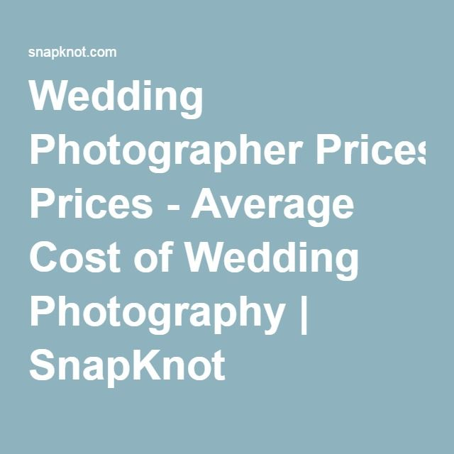 Wedding Photographer Prices - Average Cost of Wedding Photography   SnapKnot
