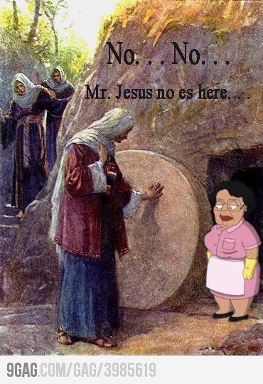 Mr. Jesus no es here...