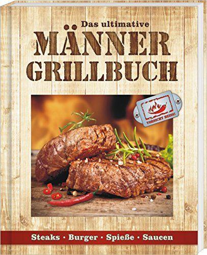 Sale Preis: Männergrillbuch: Männer sind die besten Griller. Gutscheine & Coole Geschenke für Frauen, Männer und Freunde. Kaufen bei http://coolegeschenkideen.de/maennergrillbuch-maenner-sind-die-besten-griller