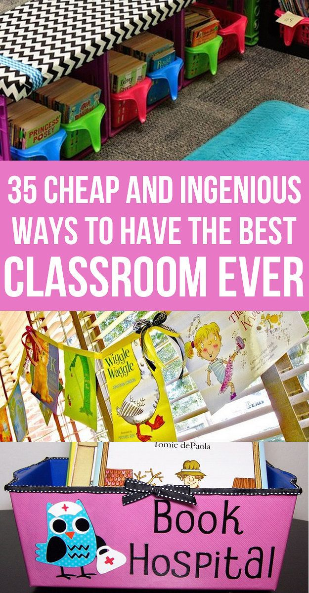 35 Cheap And Ingenious Ways To Have The Best Classroom Ever So many great ideas. Definitely come back to this one.