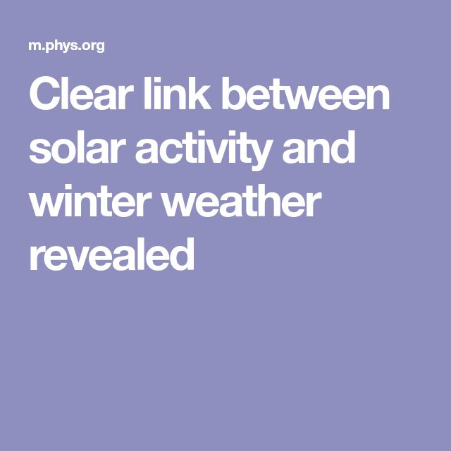 Clear link between solar activity and winter weather revealed