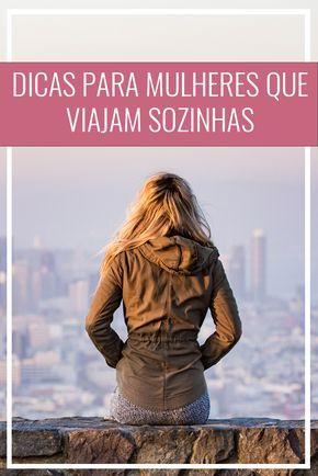 Dicas para mulheres que viajam sozinhas para o exterior. Viagem solo. Mulheres viajantes. Dicas de segurança