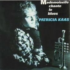 Patricia Kaas - Mademoiselle Chante Le Blues (1988); Download for $1.2!