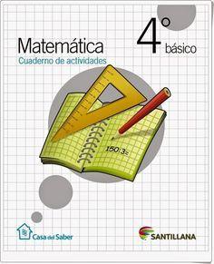 Cuaderno de actividades de Matemáticas para 4º de Primaria, de la Editorial Santillana en Chile. Publicado por el Colegio Público José Calderón de Málaga.