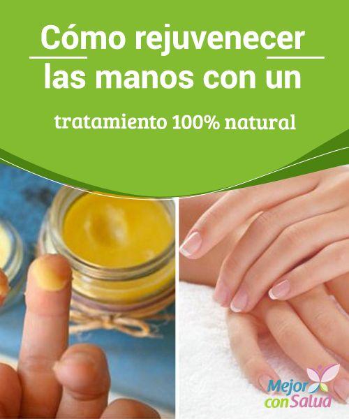 Cómo rejuvenecer las manos con un tratamiento 100% natural   Descubre cómo preparar un tratamiento 100% natural para rejuvenecer la piel de tus manos. ¡No dejes de probarlo en casa!