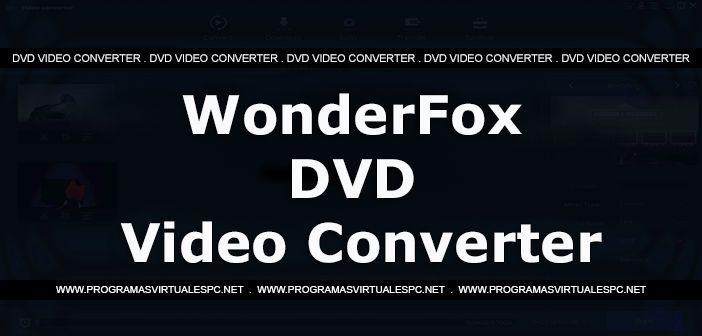 WonderFox DVD Video Converter (2018) es una aplicación listo para descargar, con solución total para Copia de seguridad de DVD, vídeo y DVD Converter, Video Downloader, Video Editor/reproductorDVDs de Disney, Paramount, Sony, en su ultima versión. Y programas de TV por capítulos en su PC, televisores inteligentes, adem