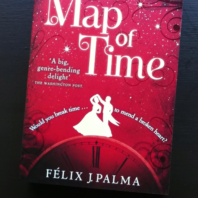 The Map of Time by Felixstowe J. Palma - ordered months ago not sure I'm still excited...Order Month, Month Ago