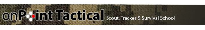 onPoint Tactical LLC - Wilderness survival and Primitive Living School.    www onpointtactical.com
