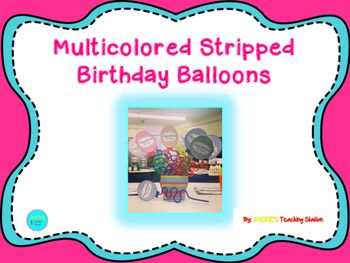 Please enjoy these FREE cool, stripped birthday balloons which come in blue, red, orange, yellow, green, purple and pink.  These balloons can be cut and taped to a straw as shown in the picture, used as a birthday tag or for a birthday wall.  Students will love this little thoughtful gift and I am sure you will too!